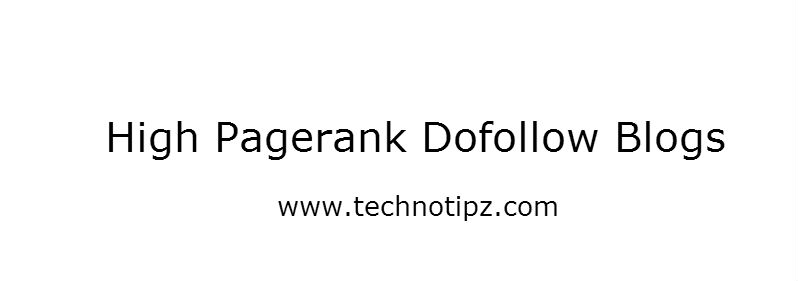 High Pagerank Dofollow Blogs List for Posting Comments