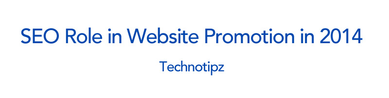 SEO Role in Website Promotion in 2014
