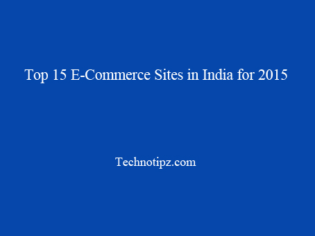 Top 15 E-Commerce Sites in India for 2015
