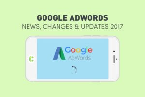 Latest Google AdWords Updates 2017