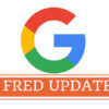 New, unconfirmed Google ranking update 'Fred' shakes the SEO world